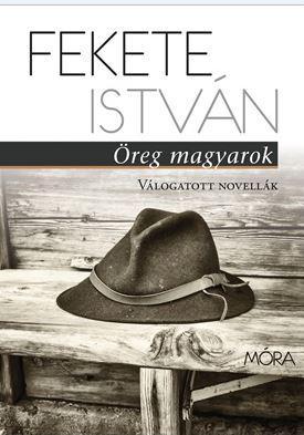 ÖREG MAGYAROK - VÁLOGATOTT NOVELLÁK