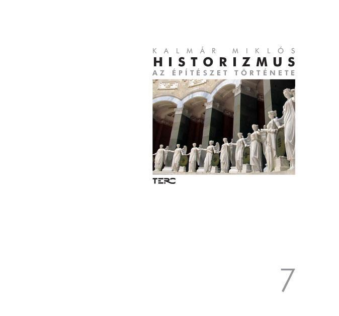 HISTORIZMUS - AZ ÉPÍTÉSZET TÖRTÉNETE 7.
