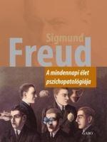 FREUD, SIGMUND - A MINDENNAPI ÉLET PSZICHOPATOLÓGIÁJA (ÚJ)
