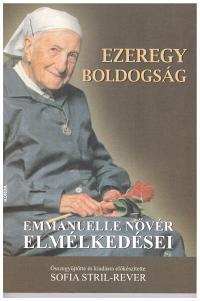 EZEREGY BOLDOGSÁG - EMMANUELLE NŐVÉR ELMÉLKEDÉSEI