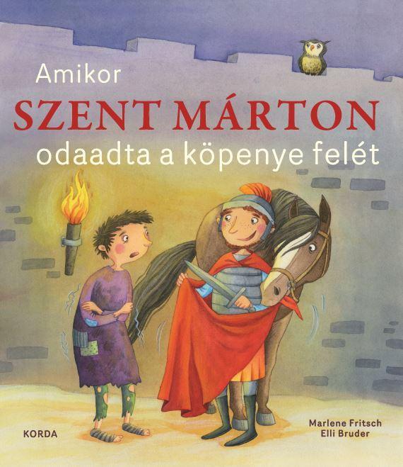 AMIKOR SZENT MÁRTON ODAADTA A KÖPENYE FELÉT
