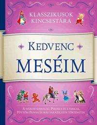 KEDVENC MESÉIM - KLASSZIKUSOK KINCSESTÁRA