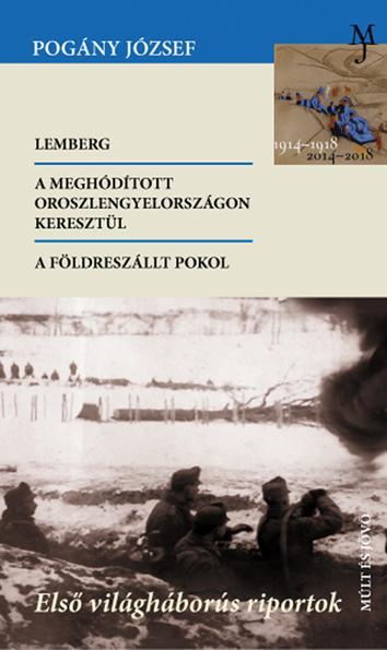 LEMBERG-A MEGHÓDÍTOTT OROSZLENGYELORSZÁGON KERESZTÜL-A FÖLDRESZÁLLT POKOL - ÜKH