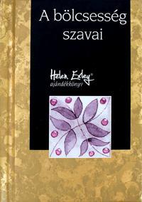 A BÖLCSESSÉG SZAVAI - H.E. AJÁNDÉKKÖNYV
