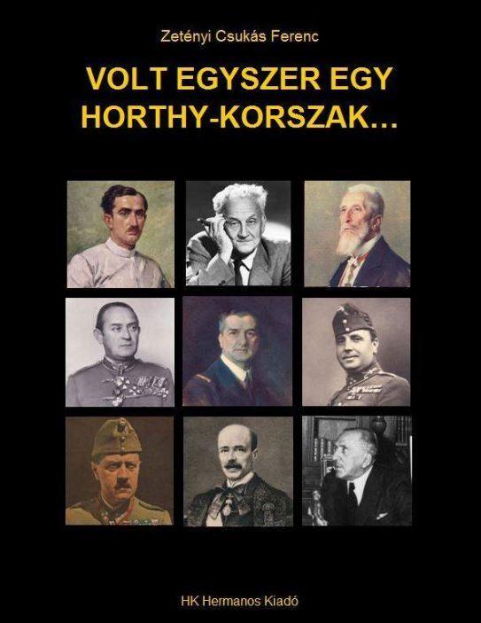 VOLT EGYSZER EGY HORTHY-KORSZAK...