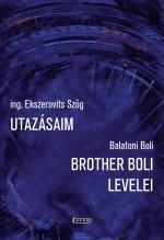 UTAZÁSAIM - BROTHER BOLI LEVELEI