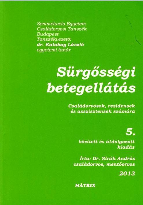 DR. SIRÁK ANDRÁS - SÜRGŐSSÉGI BETEGELLÁTÁS - CSALÁDORVOSOK, REZIDENSEK, ÉS ASSZISZTENSEK SZÁMÁRA