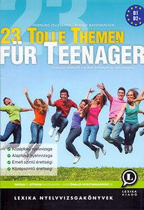 23 TOLLE THEMEN FÜR TEENAGER - TÁRSALGÁSI FELKÉSZÍTÕ A SZÓBELI ÉRETTSÉGIRE ÉS NY