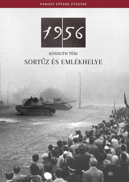 1956 - KOSSUTH TÉRI SORTŰZ ÉS EMLÉKHELYE