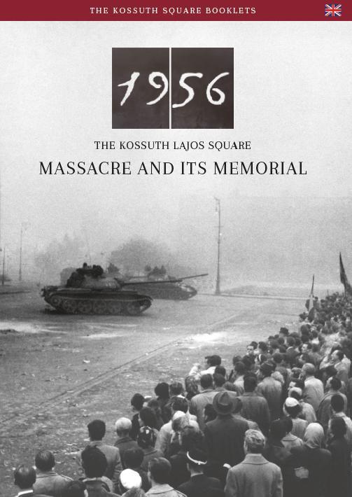 1956 - THE KOSSUTH LAJOS SQUARE MASSACRE AND ITS MEMORIAL