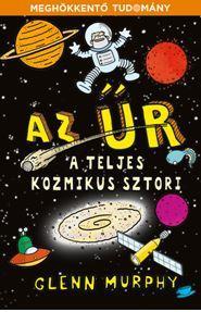 AZ ŰR - A TELJES KOZMIKUS SZTORI