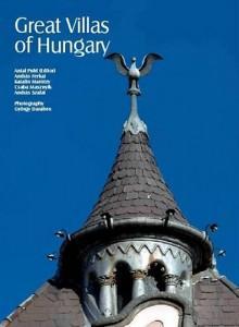 GREAT VILLAS OF HUNGARY (MAGYARORSZÁG HÍRES VILLÁI)