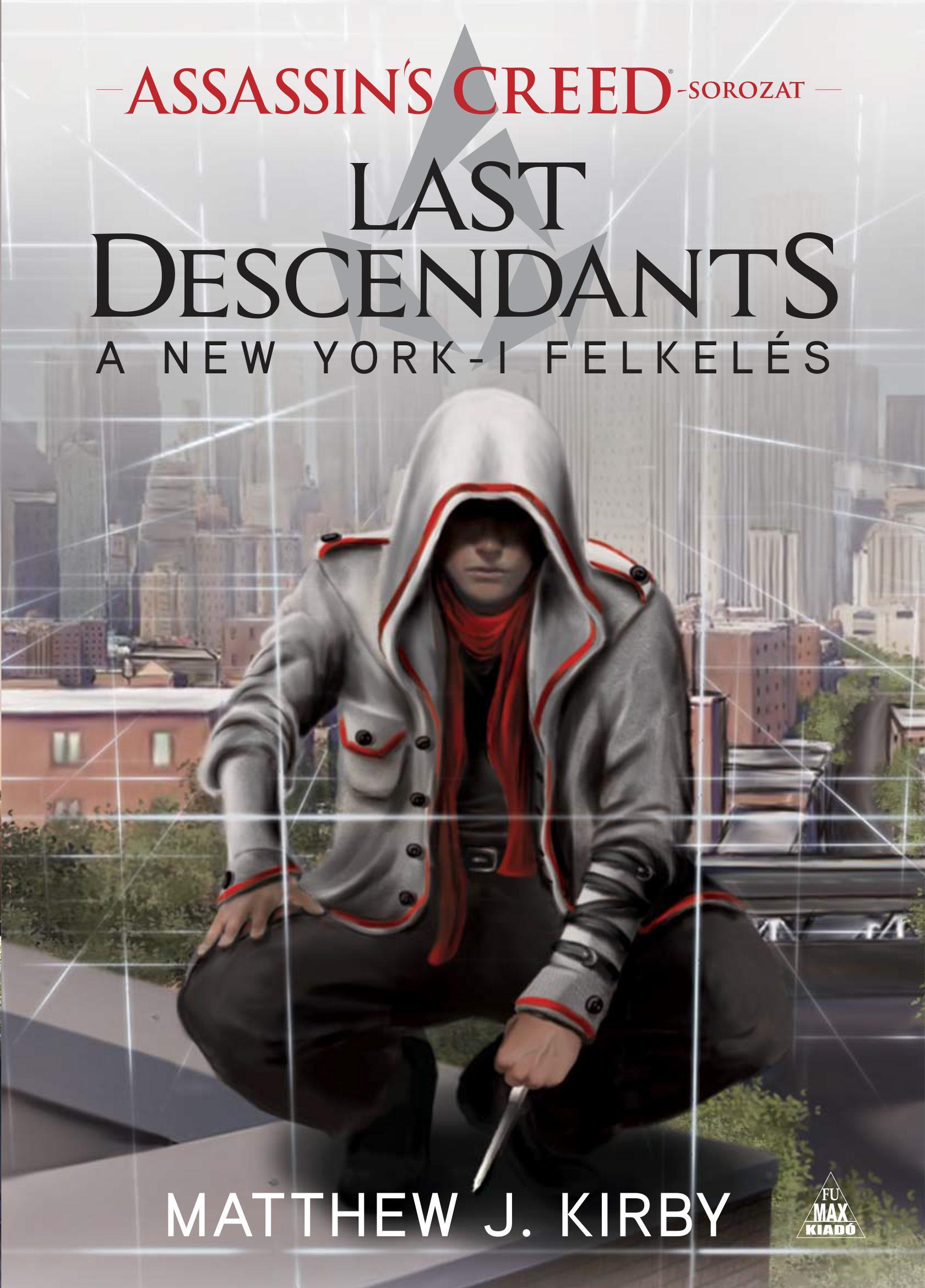 KIRBY, MATTHEW J. - ASSASSIN'S CREED - LAST DESCENDANTS - A NEW YORK-I FELKELÉS