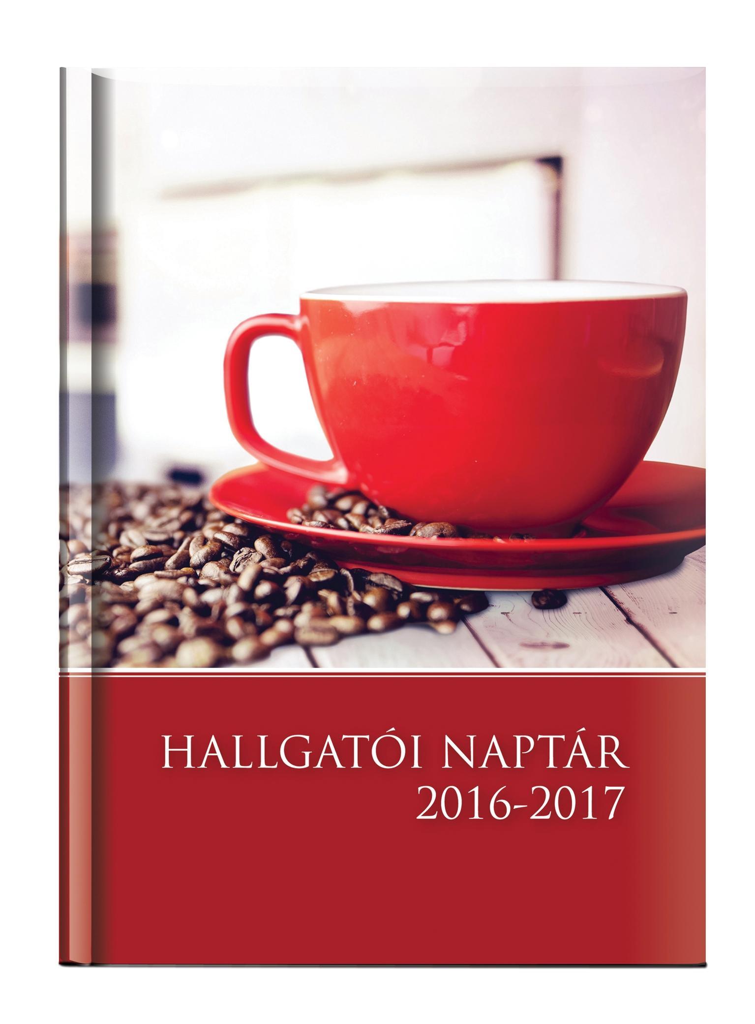 HALLGATÓI NAPTÁR 2016-2017 - A5, KÁVÉS