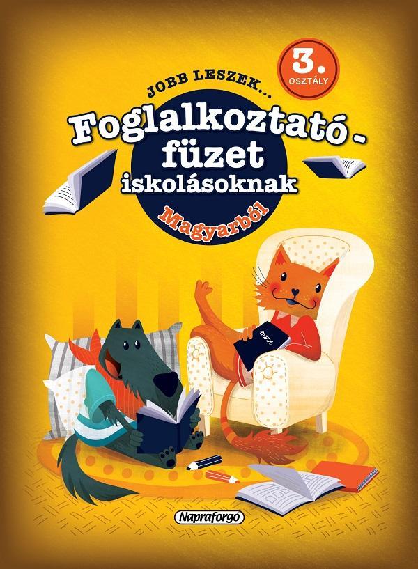 JOBB LESZEK... MAGYARBÓL 3. OSZT. - FOGLALKOZTATÓ FÜZET ISKOLÁSOKNAK