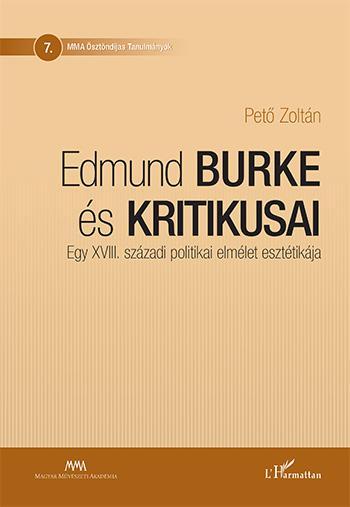 EDMUND BURKE ÉS KRITIKUSAI - EGY XVIII. SZÁZADI POLITIKAI ELMÉLET ESZTÉTIKÁJA