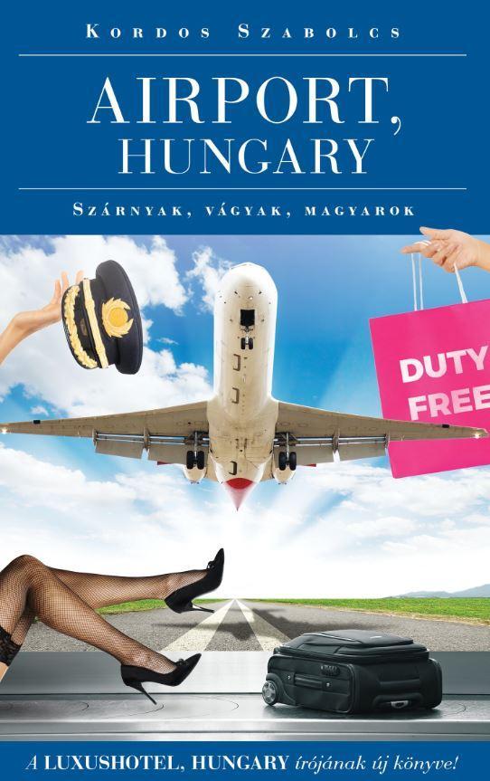 KORDOS SZABOLCS - AIRPORT, HUNGARY - SZÁRNYAK, VÁGYAK, MAGYAROK