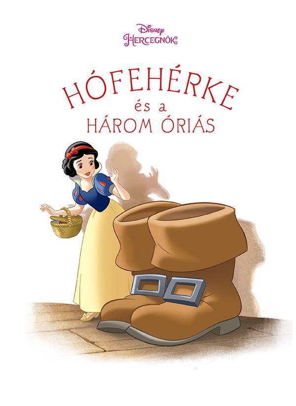 HÓFEHÉRKE ÉS A HÁROM ÓRIÁS - DISNEY HERCEGNŐK (ÚJ TÖRTÉNETEK)