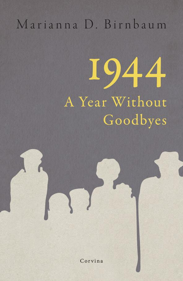 1944 - A YEAR WITHOUT GOODBYES