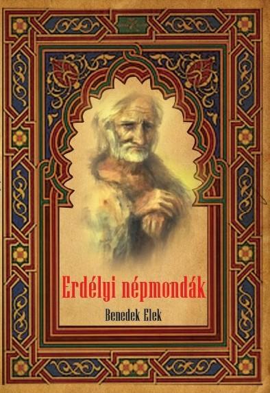 BENEDEK ELEK - ERDÉLYI NÉPMONDÁK