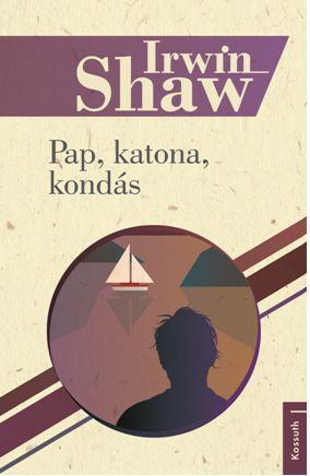 SHAW, IRWIN - PAP, KATONA, KONDÁS