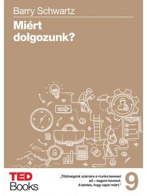 MIÉRT DOLGOZUNK? - TED BOOKS 9.