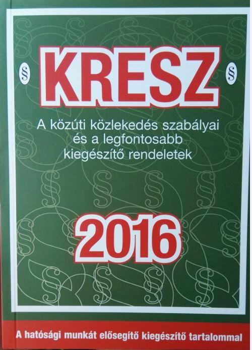 KRESZ 2016  (JOGSZABÁLY KÖNYV)