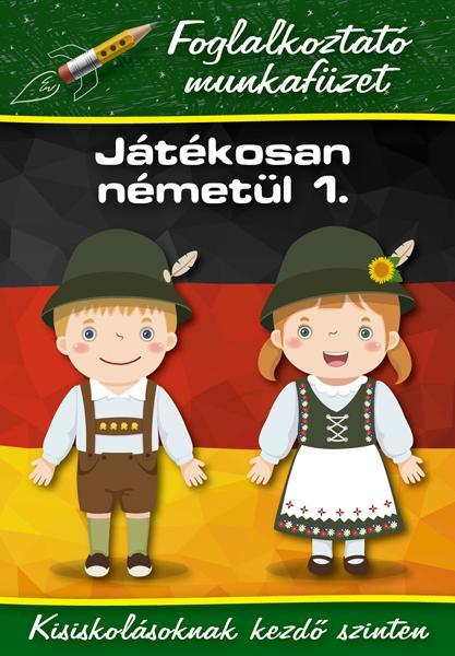 JÁTÉKOSAN NÉMETÜL 1. - FOGLALKOZTATÓ MF.