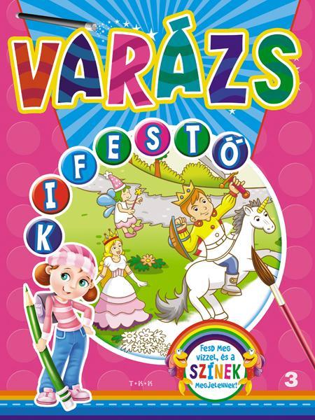 VARÁZS KIFESTŐ 3. - HERCEGNŐK