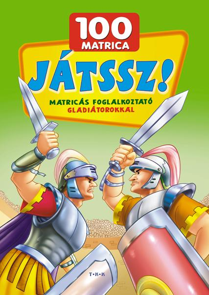 JÁTSSZ! - MATRICÁS FOGLALKOZTATÓ GLADIÁTOROKKAL - 100 MATRICA