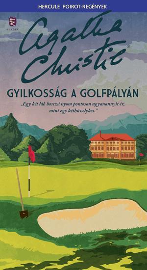 GYILKOSSÁG A GOLFPÁLYÁN - HERCULE POIROT-REGÉNYEK