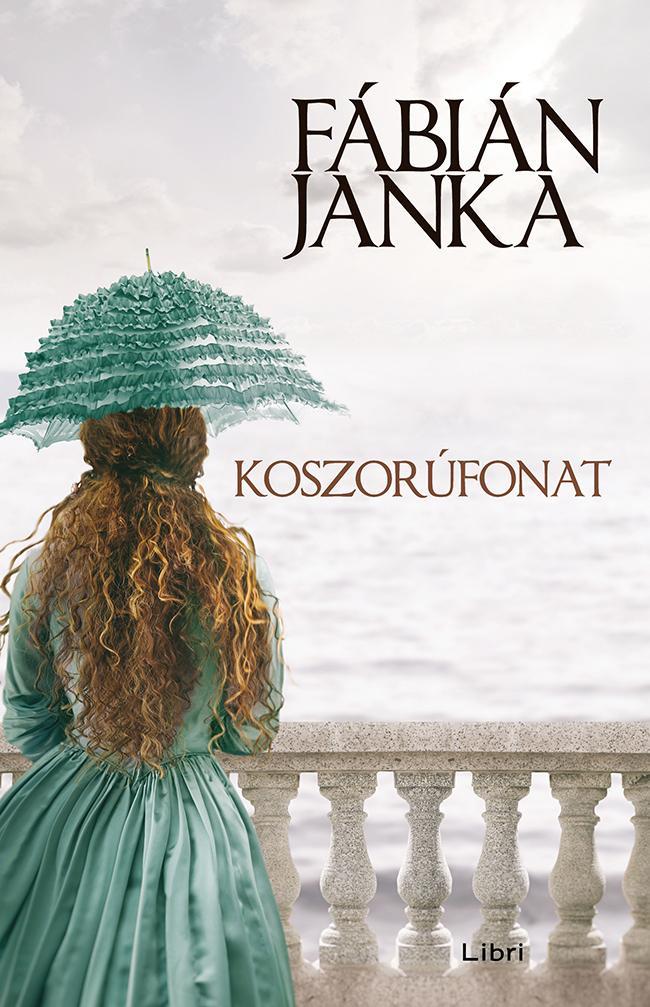 FÁBIÁN JANKA - KOSZORÚFONAT (KÖTÖTT)