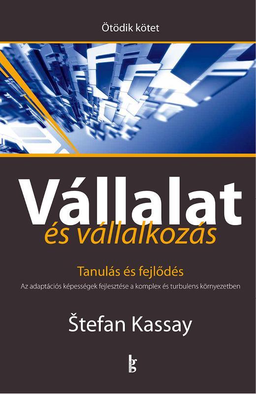 VÁLLALAT ÉS VÁLLALKOZÁS V. KÖTET. - TANULÁS ÉS FEJLŐDÉS