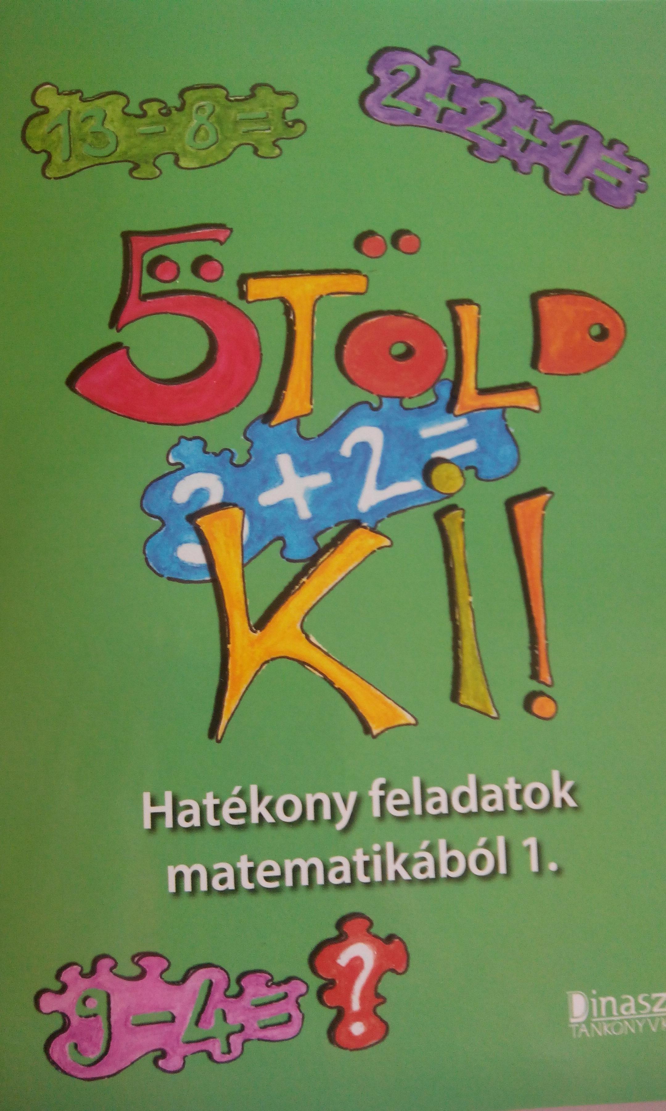 DI075110 - ÖTÖLD KI! - HATÉKONY FELADATOK MATEMATIKÁBÓL 1.