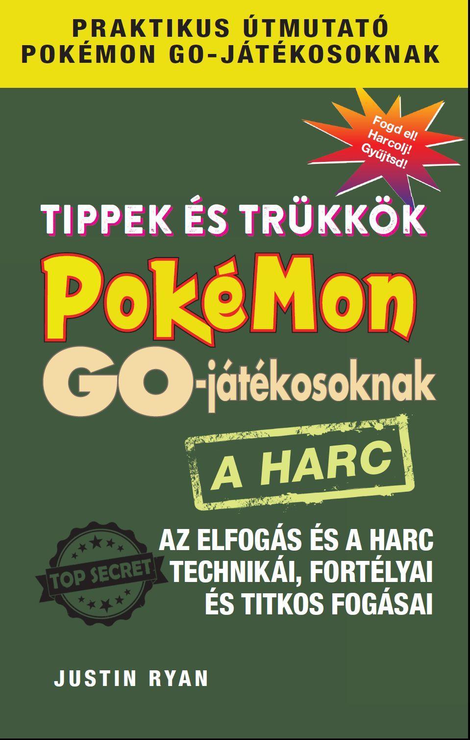 TIPPEK ÉS TRÜKKÖK POKÉMON GO-JÁTÉKOSOKNAK - A HARC