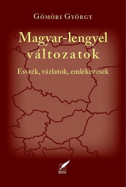 MAGYAR-LENGYEL VÁLTOZATOK - ESSZÉK, VÁZLATOK, EMLÉKEZÉSEK