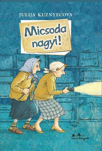 MICSODA NAGYI!