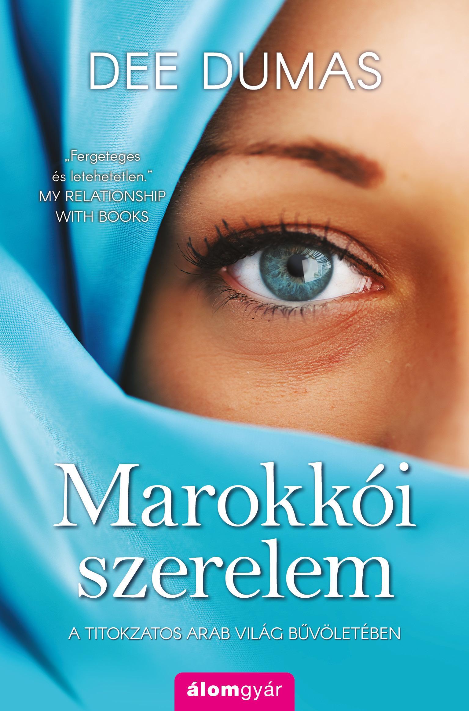 MAROKKÓI SZERELEM - A TITOKZATOS ARAB VILÁG BŰVÖLETÉBEN