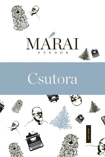 CSUTORA (MÁRAI REGÉNYTÁR)
