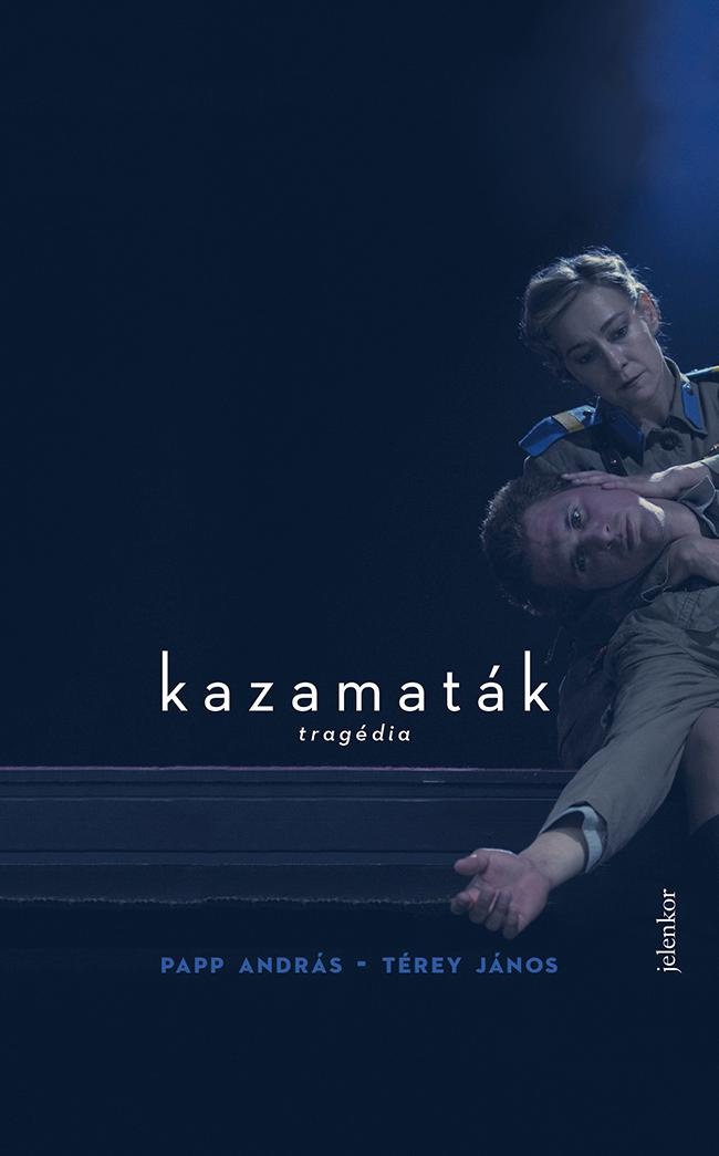 KAZAMATÁK - TRAGÉDIA