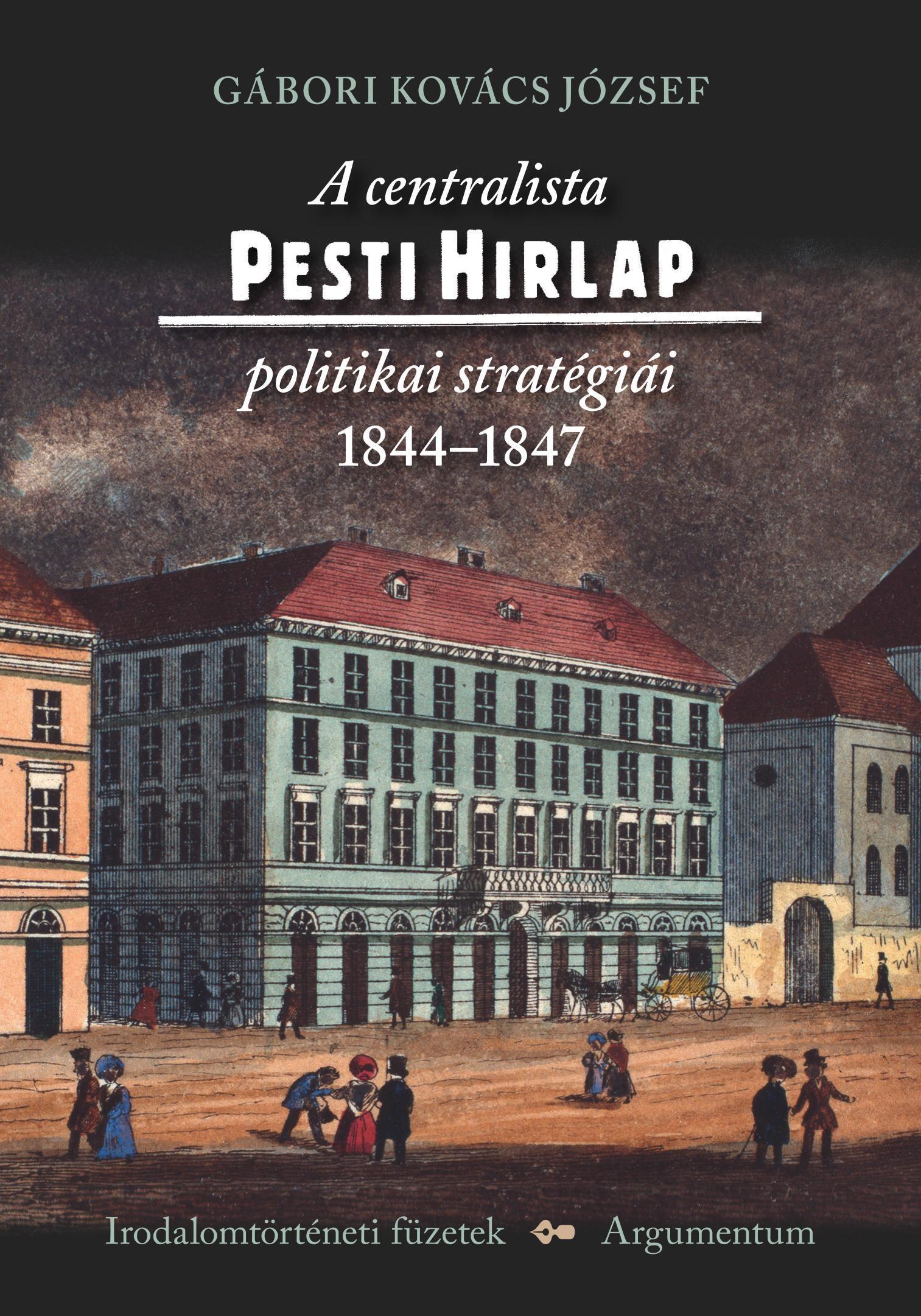 A CENTRALISTA PESTI HIRLAP POLITIKAI STRATÉGIÁI 1844-1847