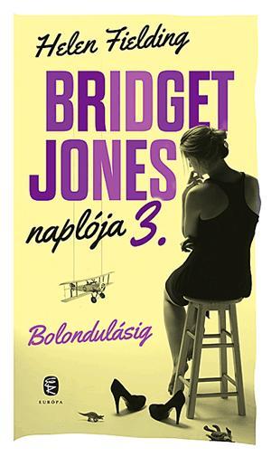 BRIDGET JONES NAPLÓJA 3. - BOLONDULÁSIG (FŰZÖTT)