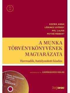 KOZMA ANNA- LŐRINCZ GYÖRGY- PÁL LAJOS- P - A MUNKA TÖRVÉNYKÖNYVÉNEK MAGYARÁZATA - 3. HATÁLYOSÍTOTT KIAD. (CD-MELLÉKLETTEL)