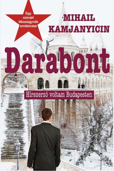 DARABONT - HÍRSZERZŐ VOLTAM BUDAPESTEN