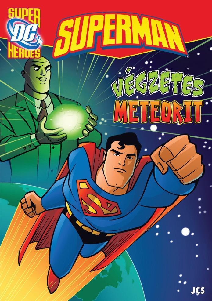 SUPERMAN - VÉGZETES METEORIT - DC SUPRHEROES
