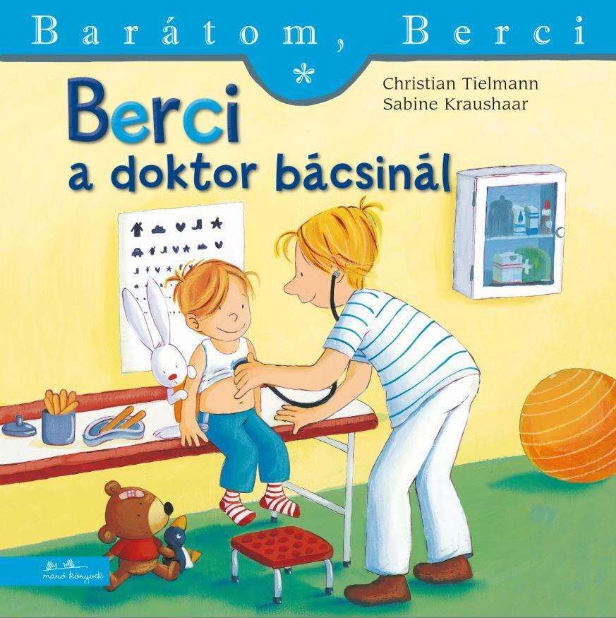 BERCI A DOKTOR BÁCSINÁL - BARÁTOM, BERCI
