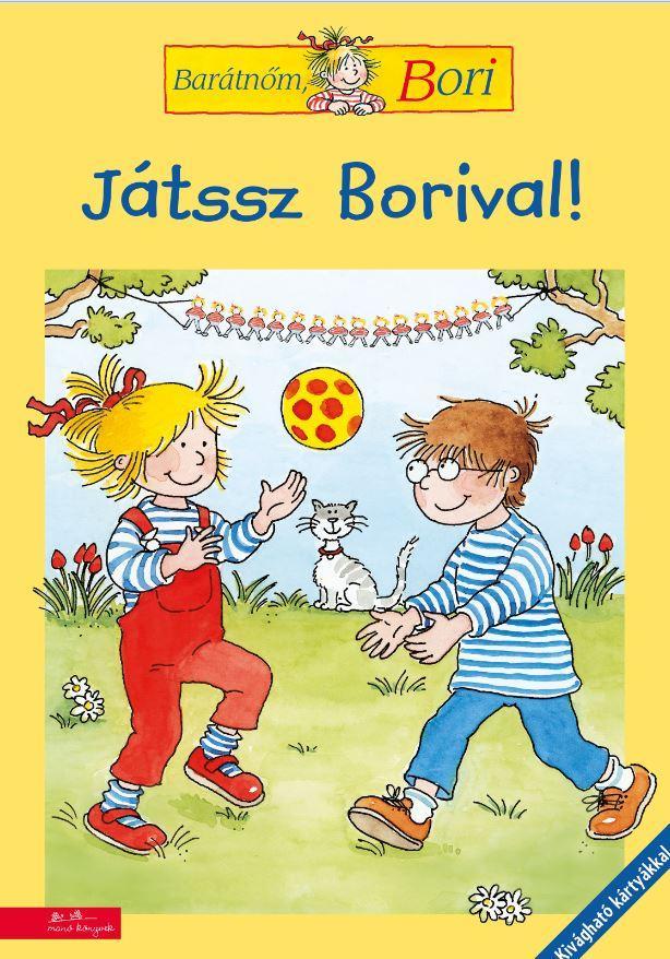 JÁTSSZ BORIVAL! - JÁTÉKOK KINT ÉS BENT (BARÁTNŐM, BORI)