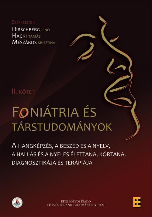 HIRSCHBERG JENŐ (SZERK.), HACKI TAMÁS (S - FONIÁTRIA ÉS TÁRSTUDOMÁNYOK II. KÖTET
