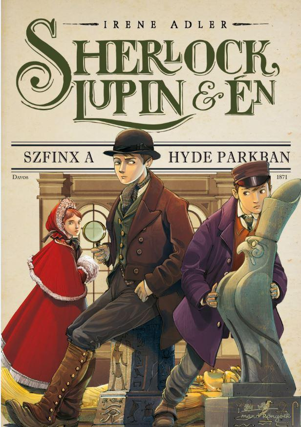 SHERLOCK, LUPIN ÉS ÉN - SZFINX A HYDE PARKBAN