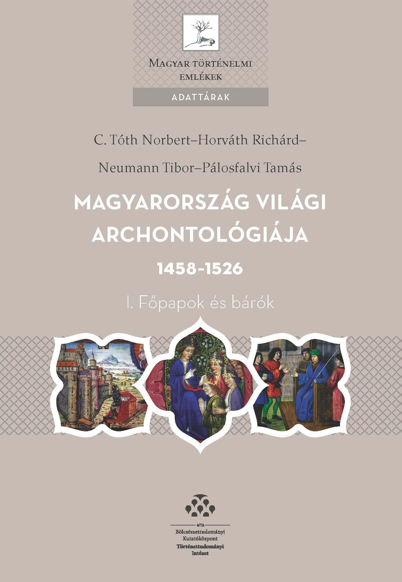MAGYARORSZÁG VILÁGI ARCHONTOLÓGIÁJA 1458-1526 - I. FŐPAPOK ÉS BÁRÓK